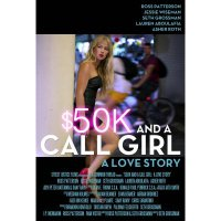 $50K and a Call Girl: A Love Story / 50 бона и момиче на повикване: Любовна история (2014)