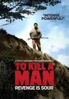 Matar a un hombre / To Kill A Man / Да убиеш човек (2014)