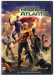 Justice League: Throne of Atlantis / Лига на справедливостта: Тронът на Атлантида (2015)