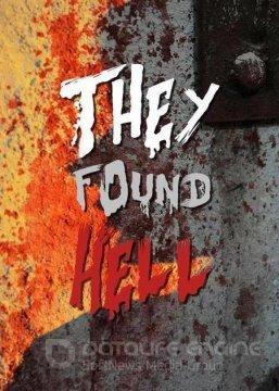 They Found Hell / Те откриха Ада (2015)