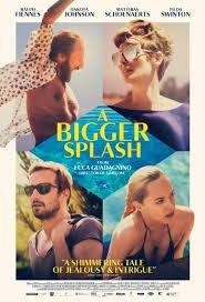 A Bigger Splash / Голямото плискане (2015)