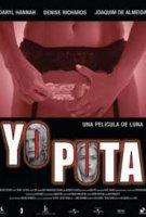 Yo Puta / Аз Курвата (2004)