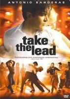 Take the Lead / Ти водиш (2006)