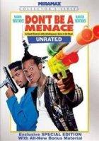 Dont be a Menace / Не прави бъркотии (1996)