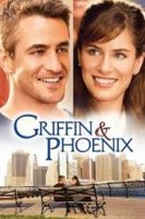 Griffin And Phoenix / Грифин и Феникс (2006)