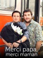 Merci papa merci maman / Благодаря, татко, благодаря, мамо (2010)