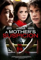 A Mother's Suspicion / Опасен копнеж (2016)