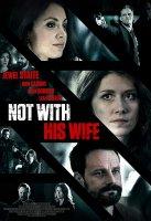 Not with His Wife / Съпруга под прикритие (2016)